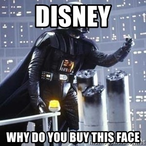 Darth Vader Shaking Fist - Disney WHy do you buy this face