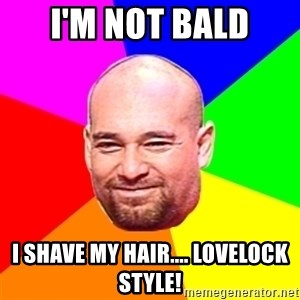 Salfate jojo - I'M NOT BALD I SHAVE MY HAIR.... LOVELOCK STYLE!