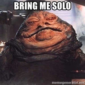 Jabba The Hut - BRING ME SOLO