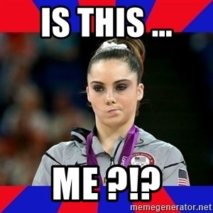 Mckayla Maroney Does Not Approve - is this ... me ?!?
