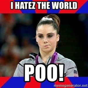 Mckayla Maroney Does Not Approve - I HATEZ THE WORLD POO!