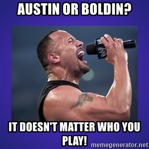 The Rock Catchphrase - Austin or BOLDIN? IT DOESN'T MATTER WHO YOU PLAY!