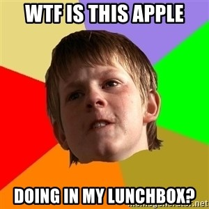 Angry School Boy - wtf is this apple doing in my lunchbox?