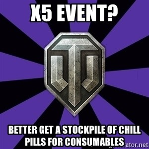 World of Tanks - x5 event? better get a stockpile of chill pills for consumables