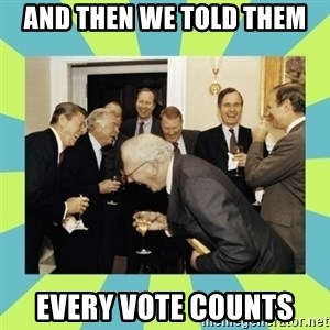reagan white house laughing - And then we told them every vote counts