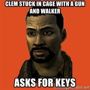 Lee Everett - CLEM STUCK IN CAGE WITH A GUN AND WALKER ASKS FOR KEYS