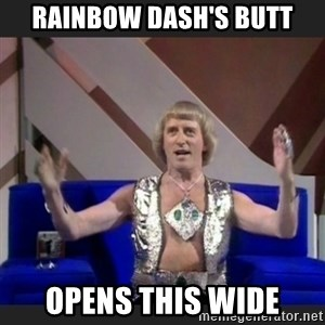 Jimmy Savile - rainbow dash's butt opens this wide
