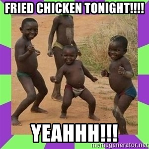 african kids dancing - FRIED CHICKEN TONIGHT!!!! YEAHHH!!!