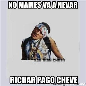 san juan cholo - no mames va a nevar  richar pago cheve