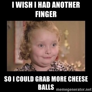Honey BooBoo - I wish i had another finger so i could grab more cheese balls