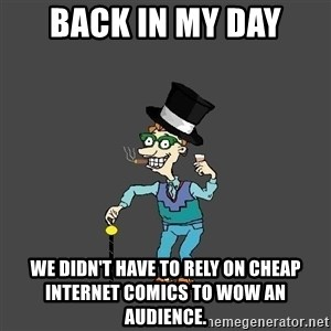 Drew Pickles: The Gayest Man In The World - Back in my day we didn't have to rely on cheap internet comics to wow an audience.