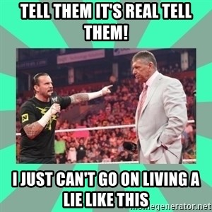 CM Punk Apologize! - TELL THEM IT'S REAL TELL THEM! I JUST CAN'T GO ON LIVING A LIE LIKE THIS