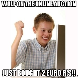 Computer kid - WOLF ON THE ONLINE AUCTION JUST BOUGHT 2 EURO R'S!!