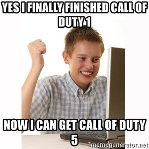 Computer kid - YES I FINALLY FINISHED CALL OF DUTY 1 NOW I CAN GET CALL OF DUTY 5