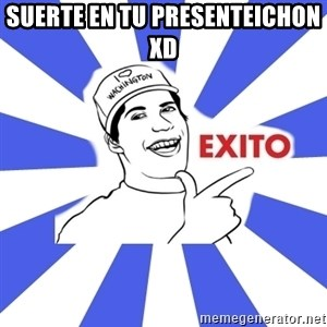 Exito Open English - SUERTE EN TU PRESENTEICHON  XD