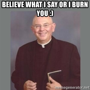 The Non-Molesting Priest - believe what i say or i burn you :)