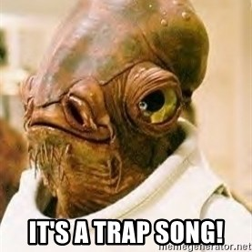 Ackbar - It's a trap song!