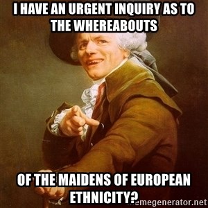 Joseph Ducreux - I HAVE AN URGENT INQUIRY AS TO THE WHEREABOUTS  OF THE MAIDENS OF EUROPEAN ETHNICITY?