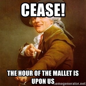 Joseph Ducreux - Cease! The hour of the mallet is upon us
