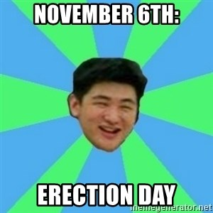 Funny Asian Guy - november 6th: erection day