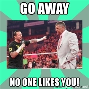 CM Punk Apologize! - GO AWAY  NO ONE LIKES YOU!