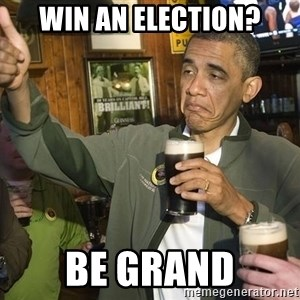 obama guinness - Win an election? Be grand