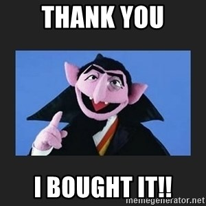 The Count from Sesame Street - Thank you I bought it!!