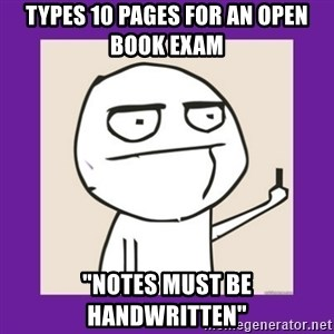"""Middle Finger Guy Rage comic. - Types 10 pages for an open book exam """"notes must be handwritten"""""""