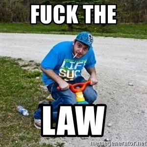 Thug Life on a Trike - fuck the  law