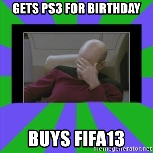 Facepalm - gets ps3 for birthday buys FIFA13