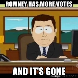south park aand it's gone - ROMNEY HAS MORE VOTES AND IT'S GONE