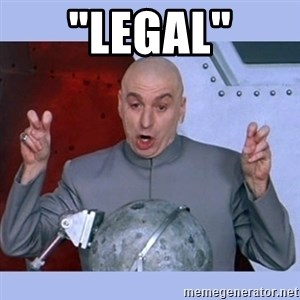 "Dr Evil meme - ""LEGAL"""