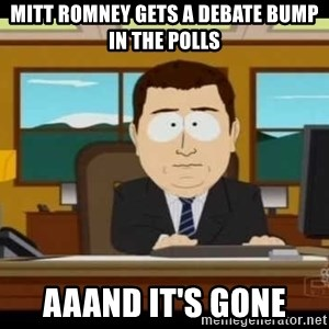 south park aand it's gone - Mitt Romney gets a debate bump in the polls aaand it's gone