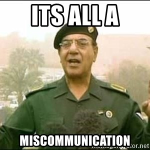 Iraqi Information Minister - its all a miscommunication