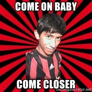 Ugly Meme (Meme Feo) - COME ON BABY COME CLOSER