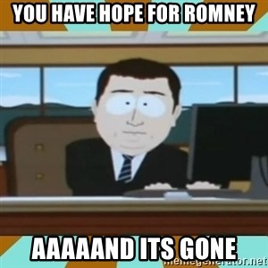 And it's gone - YOU HAVE HOPE FOR ROMNEY AAAAAND ITS GONE