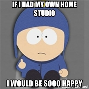 South Park Craig - if i had my own home studio i would be sooo happy