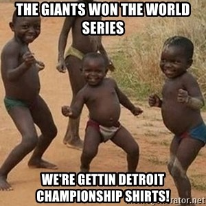 Dancing African Kid - tHE giants won the world series we're gettin detroit championship shirts!