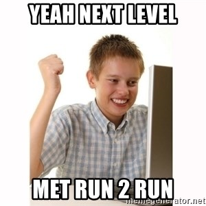 Computer kid - YEAH NEXT LEVEL MET RUN 2 RUN