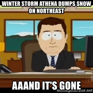 south park aand it's gone - Winter storm athena dumps snow on northeast aaand it's gone