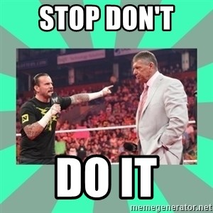 CM Punk Apologize! - STOP DON'T  DO IT