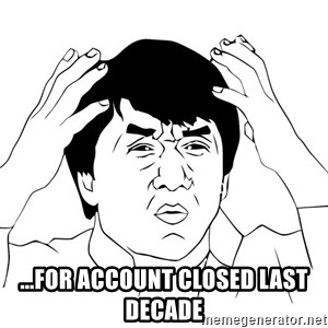 Jackie Chan Meme - ...for account closed last decade