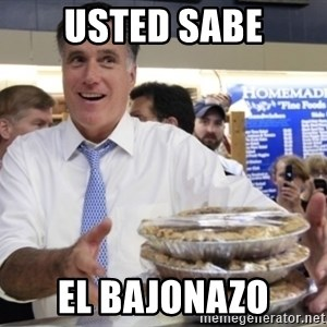 Romney with pies - usted sabe el bajonazo