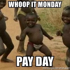 Black Kid - WHOOP IT MONDAY  PAY DAY