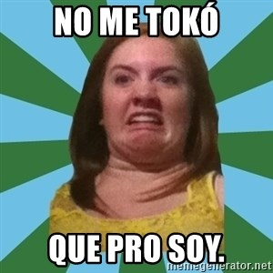 Disgusted Ginger - no me tokó que pro soy.