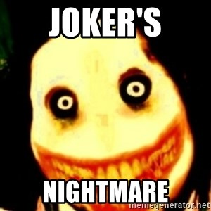 Tipical dream - JOKER'S NIGHTMARE