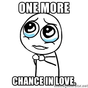 pleaseguy  - one more chance in love.