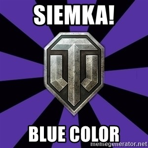 World of Tanks - sIEMKA! blue color