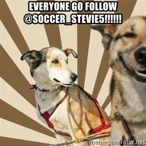 Stoner dogs concerned friend - EVERYONE GO FOLLOW @SOCCER_STEVIE5!!!!!!