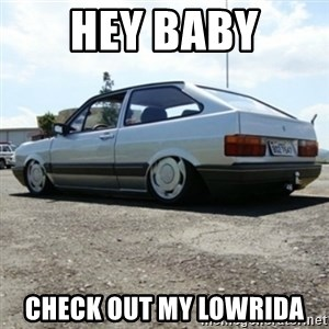 treiquilimei - HEY BABY CHECK OUT MY LOWRIDA